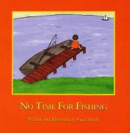 No Time for Fishing - Gail Heath